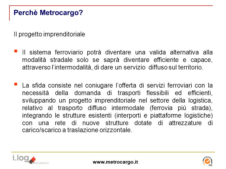 Perchè Metrocargo Il progetto imprenditoriale