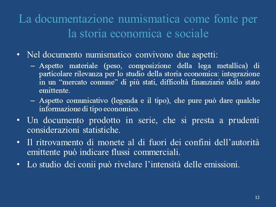 La documentazione numismatica come fonte per la storia economica e sociale