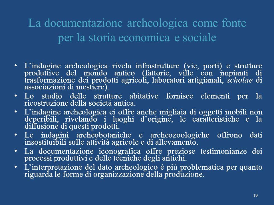 La documentazione archeologica come fonte per la storia economica e sociale