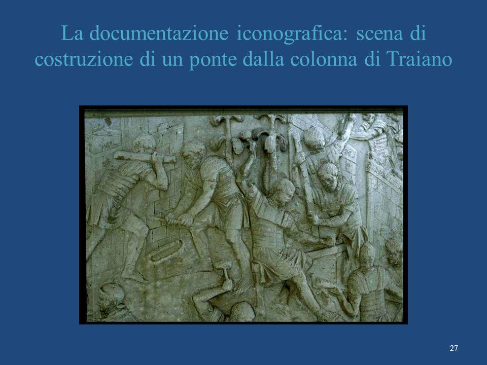 La documentazione iconografica: scena di costruzione di un ponte dalla colonna di Traiano