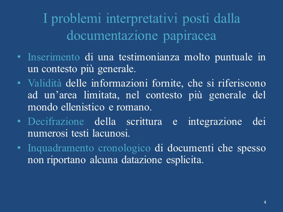 I problemi interpretativi posti dalla documentazione papiracea