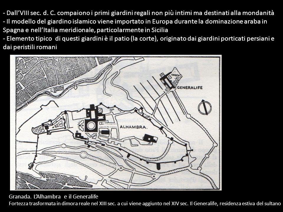 Dall'VIII sec. d. C. compaiono i primi giardini regali non più intimi ma destinati alla mondanità