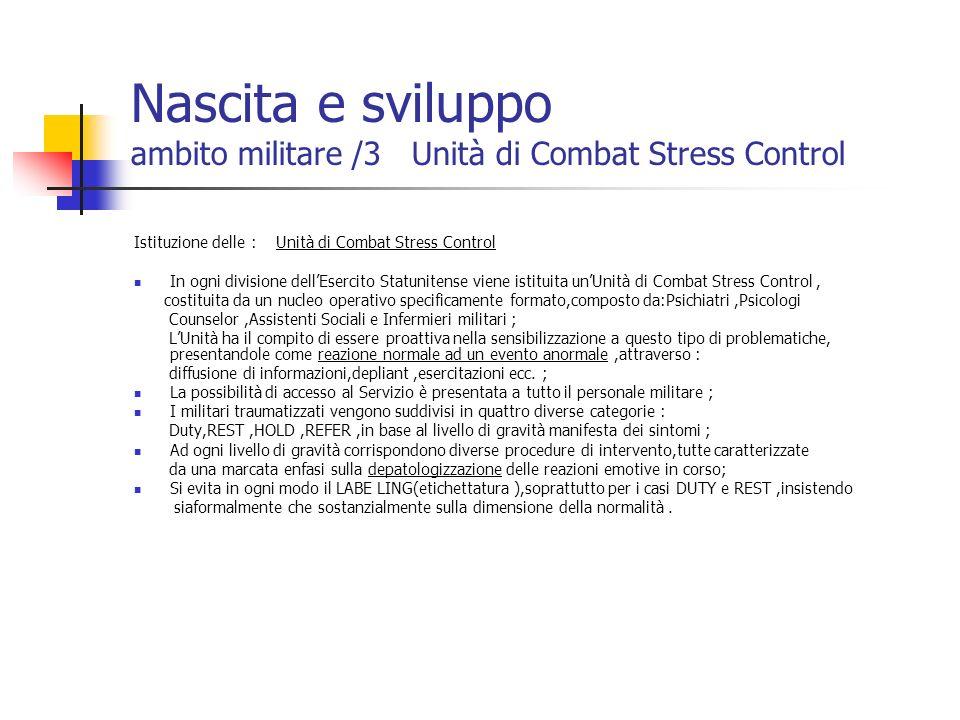 Nascita e sviluppo ambito militare /3 Unità di Combat Stress Control