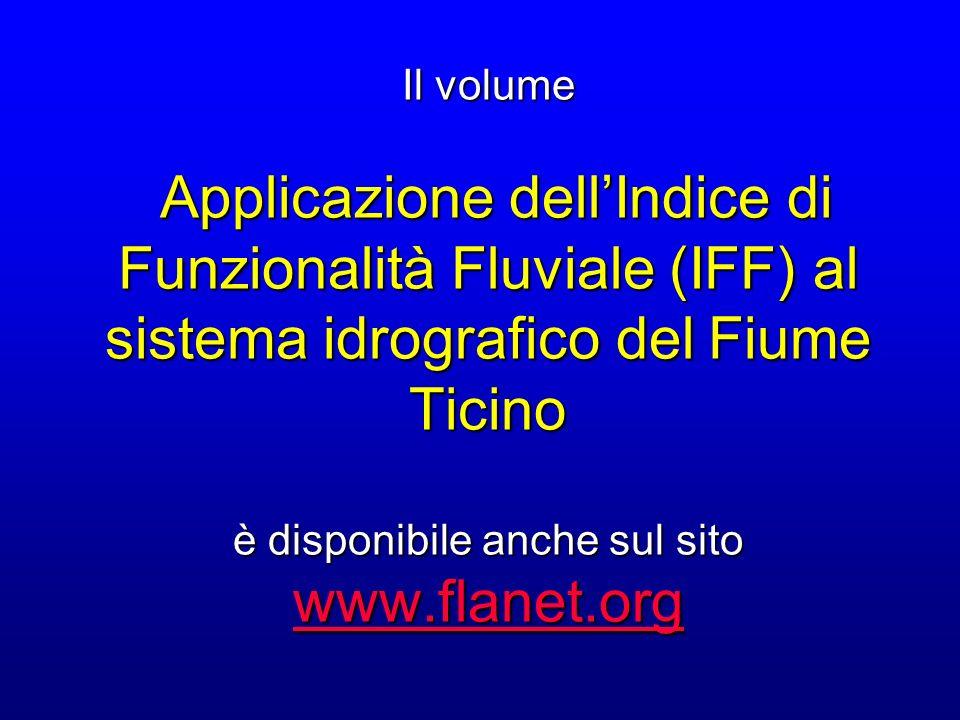 Il volume Applicazione dell'Indice di Funzionalità Fluviale (IFF) al sistema idrografico del Fiume Ticino è disponibile anche sul sito www.flanet.org
