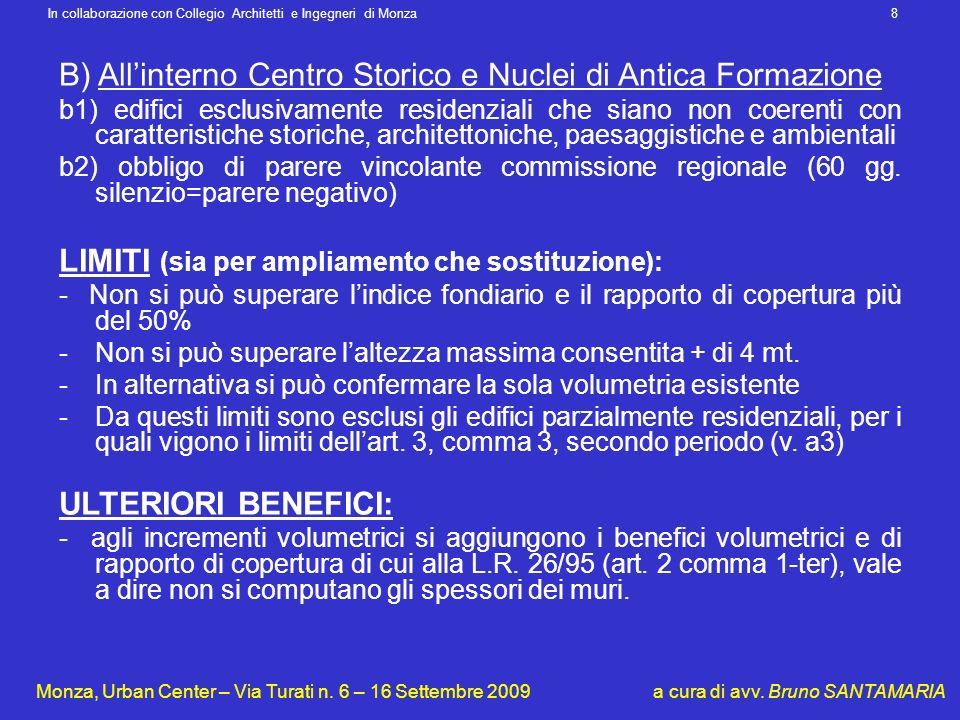 B) All'interno Centro Storico e Nuclei di Antica Formazione