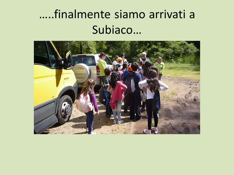 …..finalmente siamo arrivati a Subiaco…