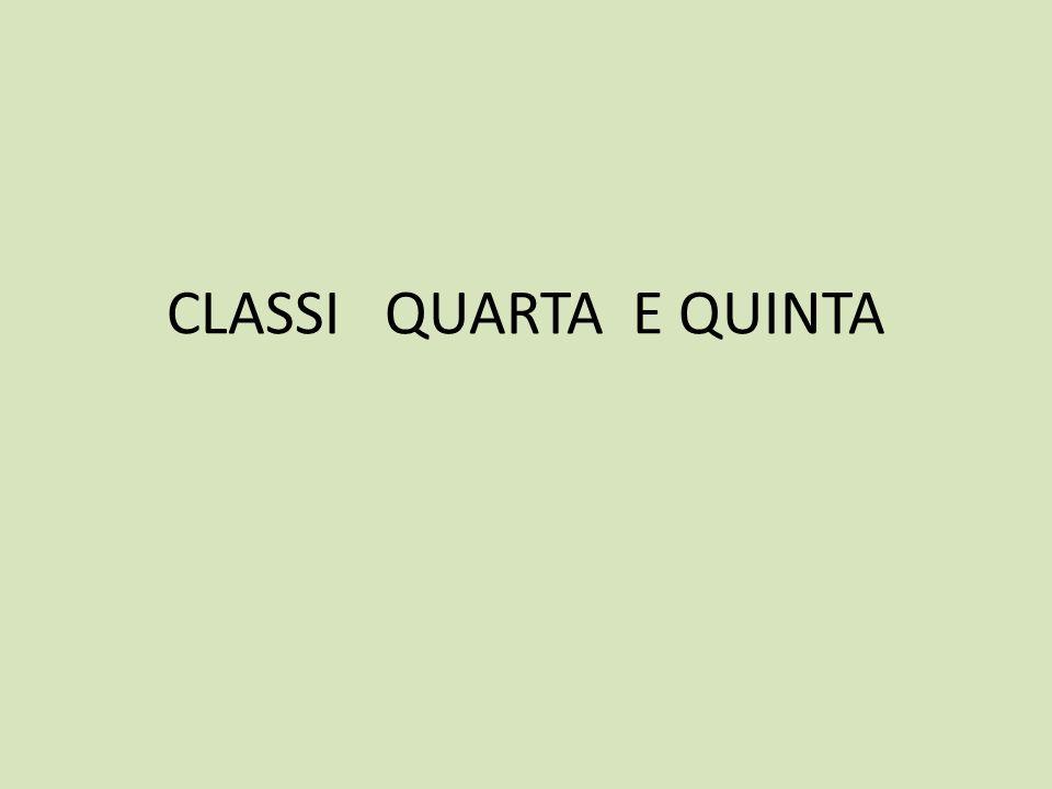 CLASSI QUARTA E QUINTA