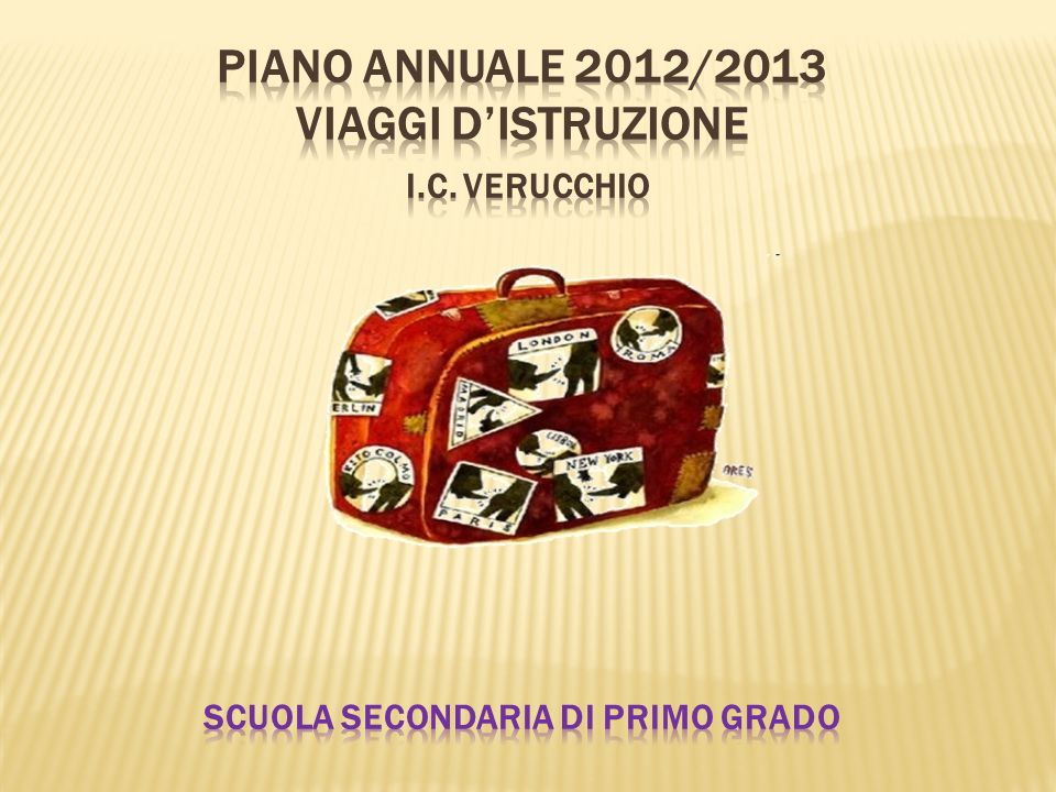 Piano annuale 2012/2013 Viaggi d'istruzione I.C. Verucchio
