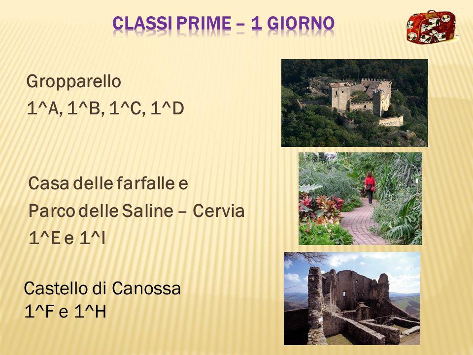 Classi Prime – 1 giorno Gropparello. 1^A, 1^B, 1^C, 1^D. Casa delle farfalle e. Parco delle Saline – Cervia.