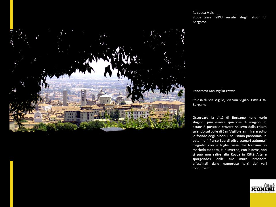 Rebecca Mais Studentessa all Università degli studi di Bergamo. Panorama San Vigilio estate.