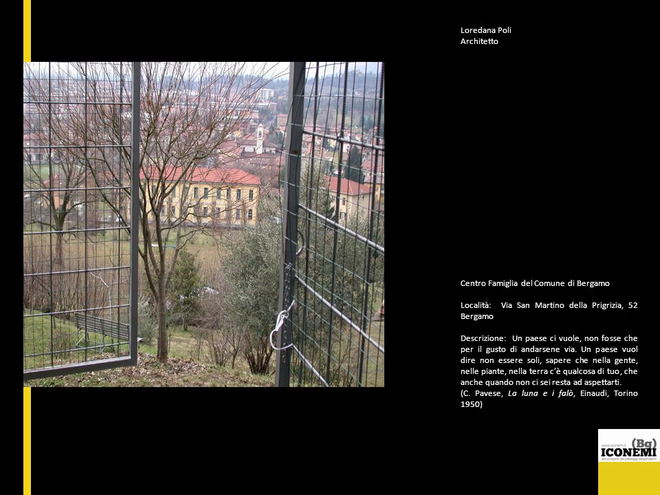 Loredana Poli Architetto. Centro Famiglia del Comune di Bergamo. Località: Via San Martino della Prigrizia, 52 Bergamo.