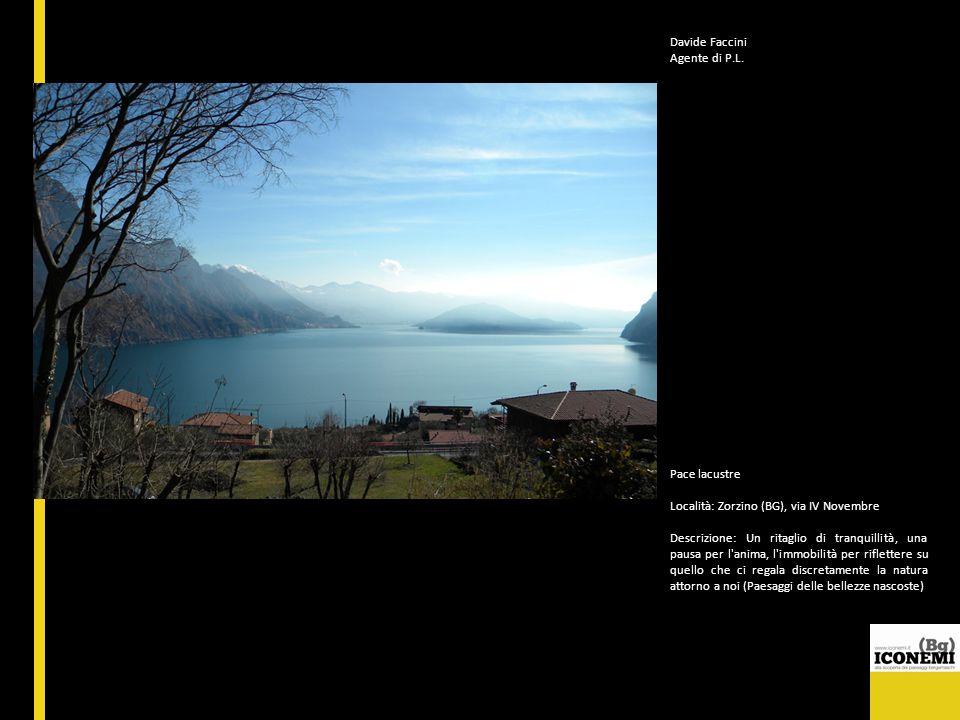 Davide Faccini Agente di P.L. Pace lacustre. Località: Zorzino (BG), via IV Novembre.