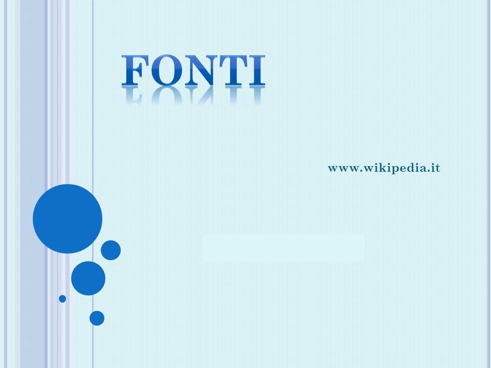FONTI www.wikipedia.it