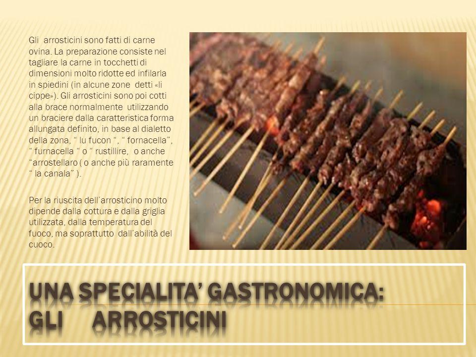 Una specialita' gastronomica: GLI ARROSTICINI
