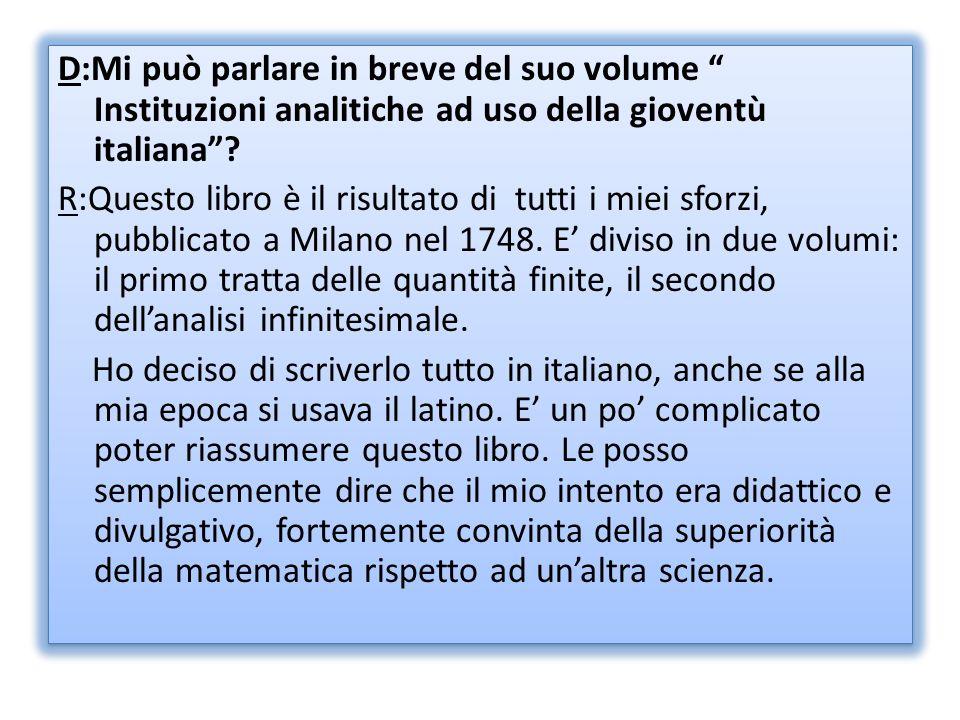 D:Mi può parlare in breve del suo volume Instituzioni analitiche ad uso della gioventù italiana .
