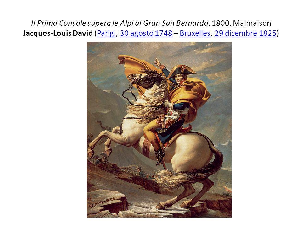 Il Primo Console supera le Alpi al Gran San Bernardo, 1800, Malmaison Jacques-Louis David (Parigi, 30 agosto 1748 – Bruxelles, 29 dicembre 1825)