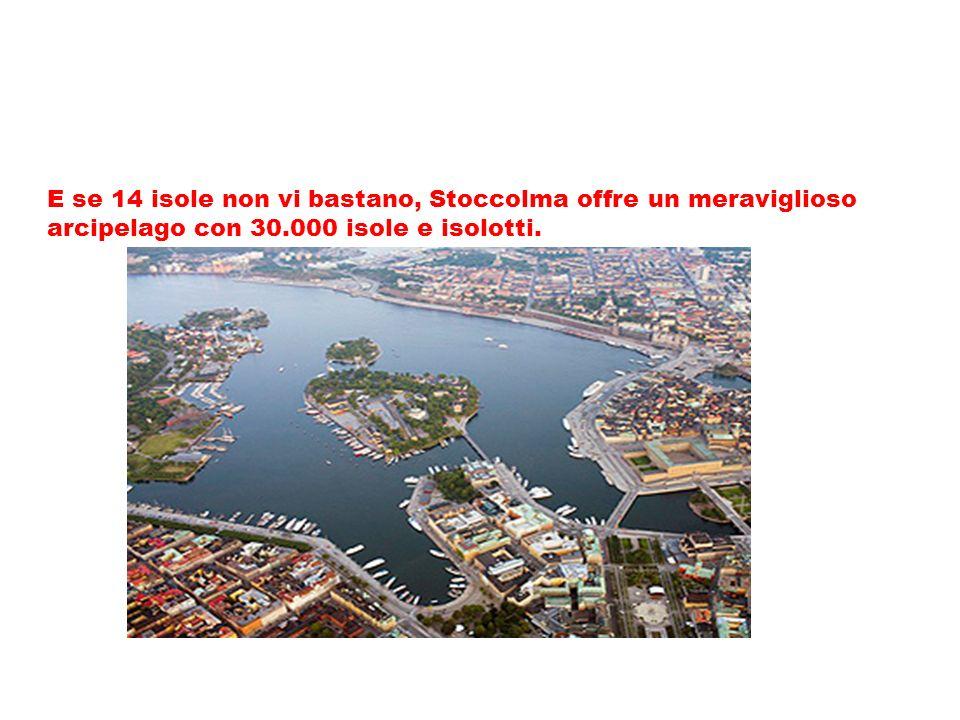E se 14 isole non vi bastano, Stoccolma offre un meraviglioso arcipelago con 30.000 isole e isolotti.
