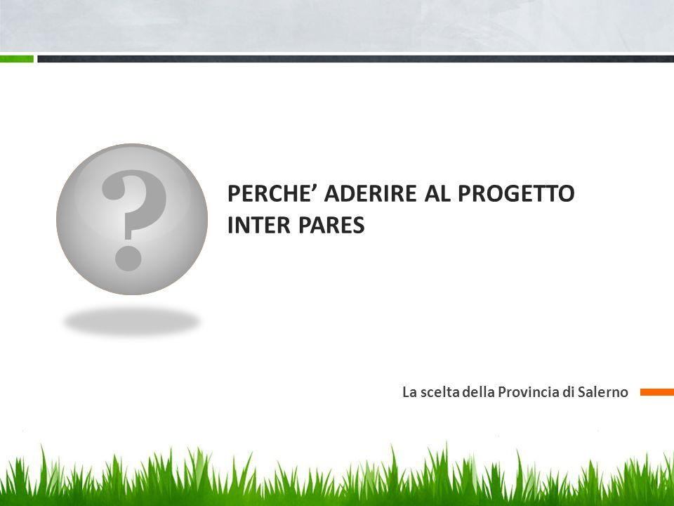 PERCHE' ADERIRE AL PROGETTO INTER PARES