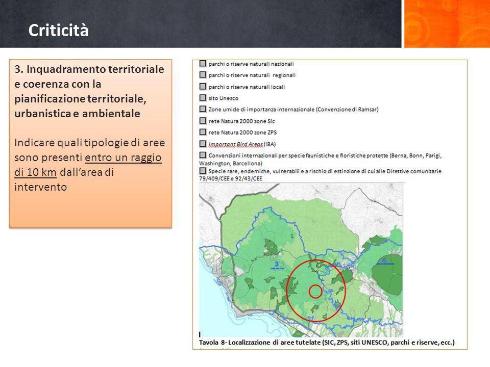 Criticità 3. Inquadramento territoriale e coerenza con la pianificazione territoriale, urbanistica e ambientale.