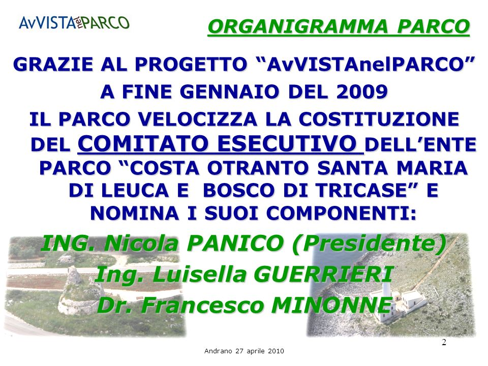 ING. Nicola PANICO (Presidente) Ing. Luisella GUERRIERI