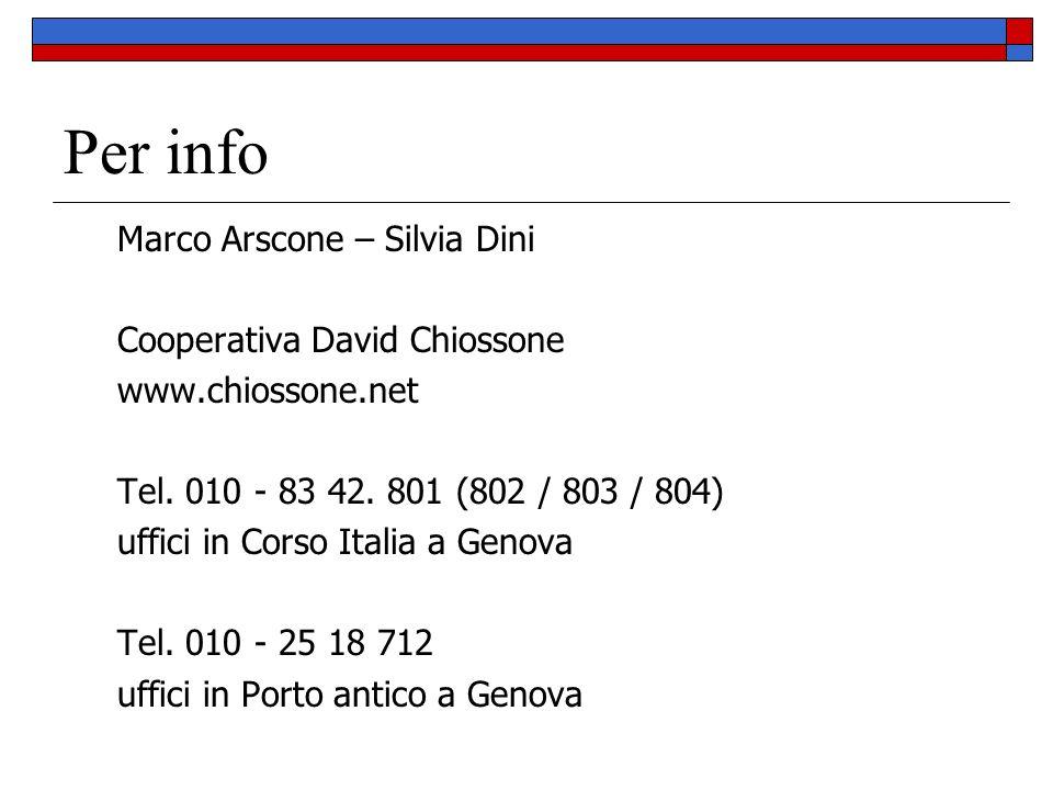 Per info Marco Arscone – Silvia Dini Cooperativa David Chiossone