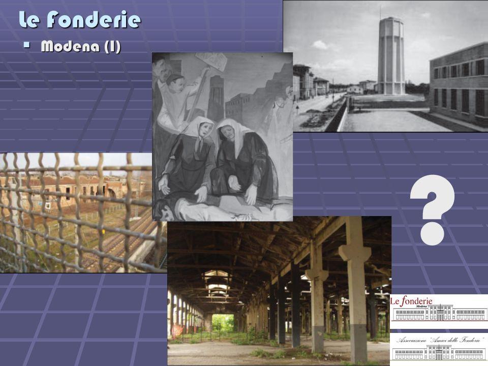 Le Fonderie Modena (I)