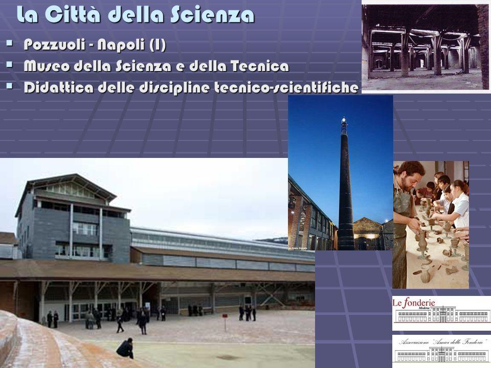 La Città della Scienza Pozzuoli - Napoli (I)