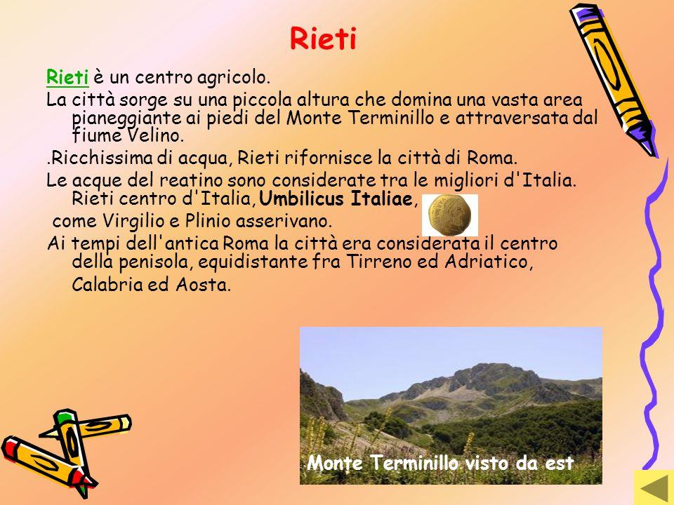Rieti Rieti è un centro agricolo.
