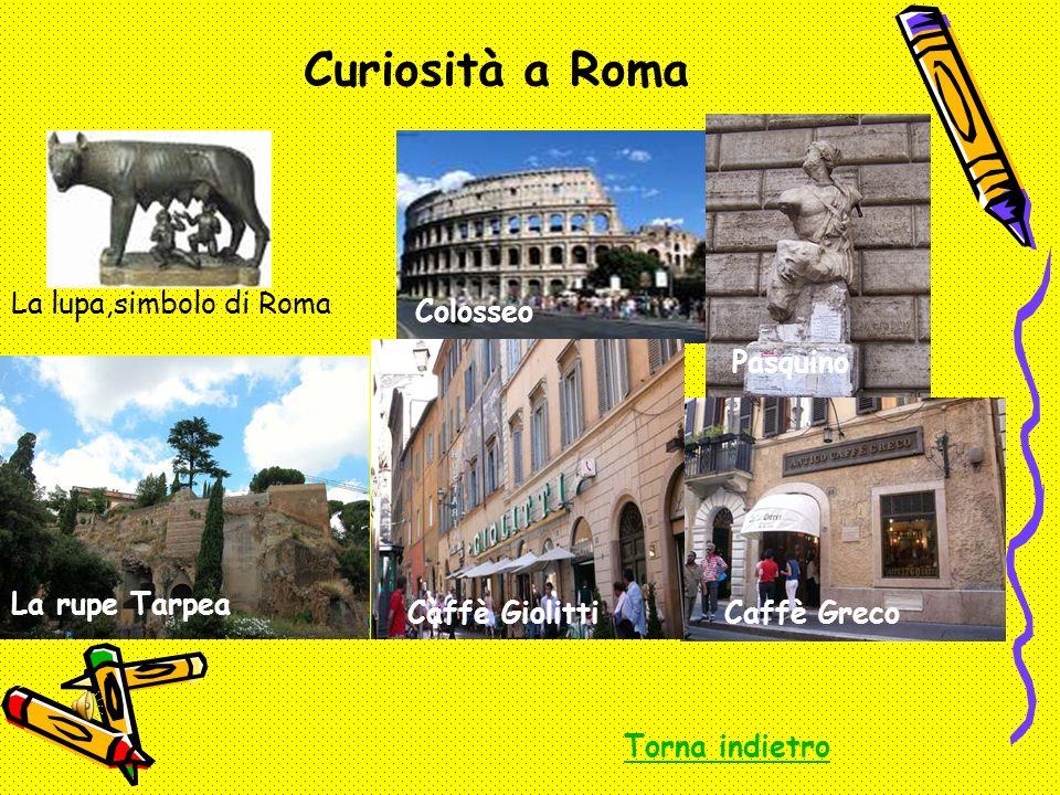 Curiosità a Roma La lupa,simbolo di Roma Colosseo Pasquino