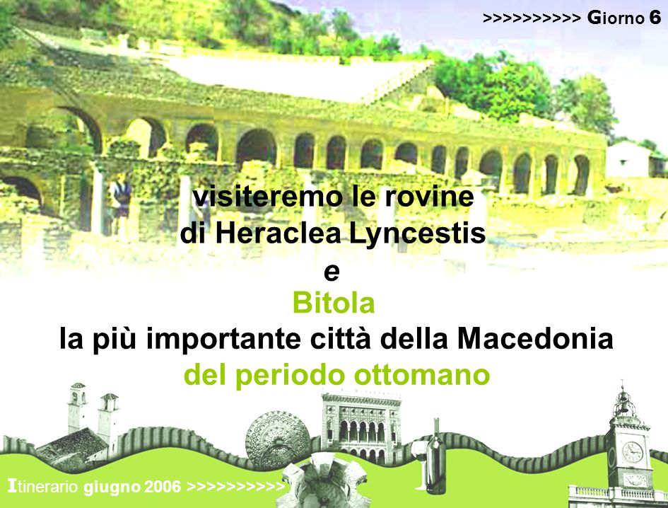 visiteremo le rovine di Heraclea Lyncestis
