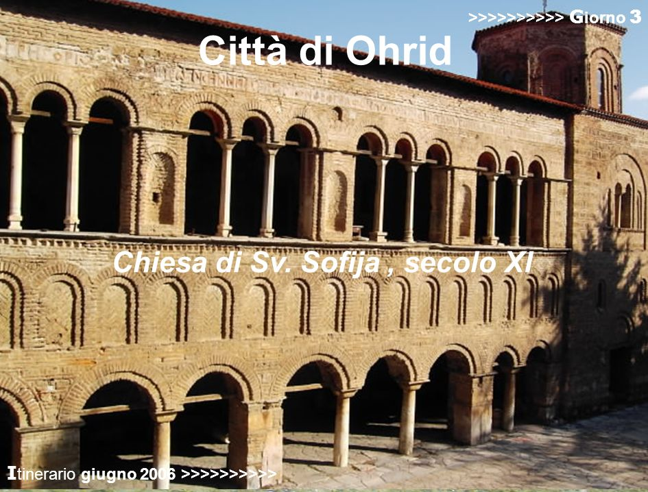 Città di Ohrid in viaggio verso Ohrid Chiesa di Sv. Sofija , secolo XI