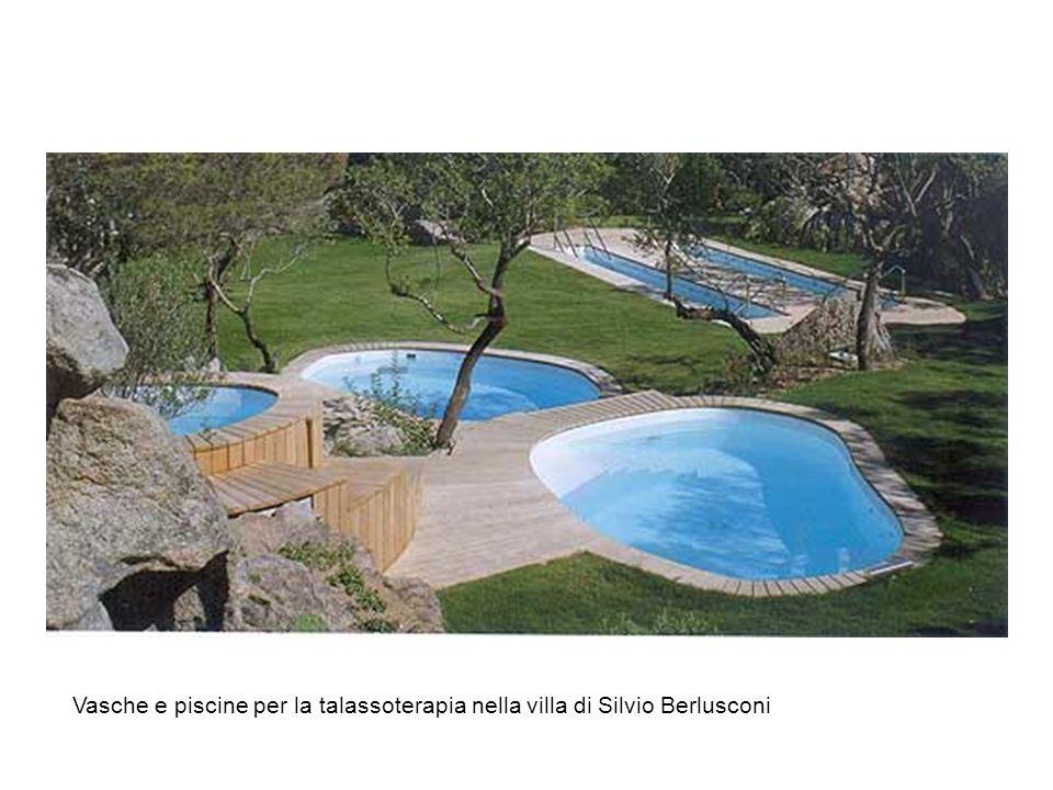 Vasche e piscine per la talassoterapia nella villa di Silvio Berlusconi