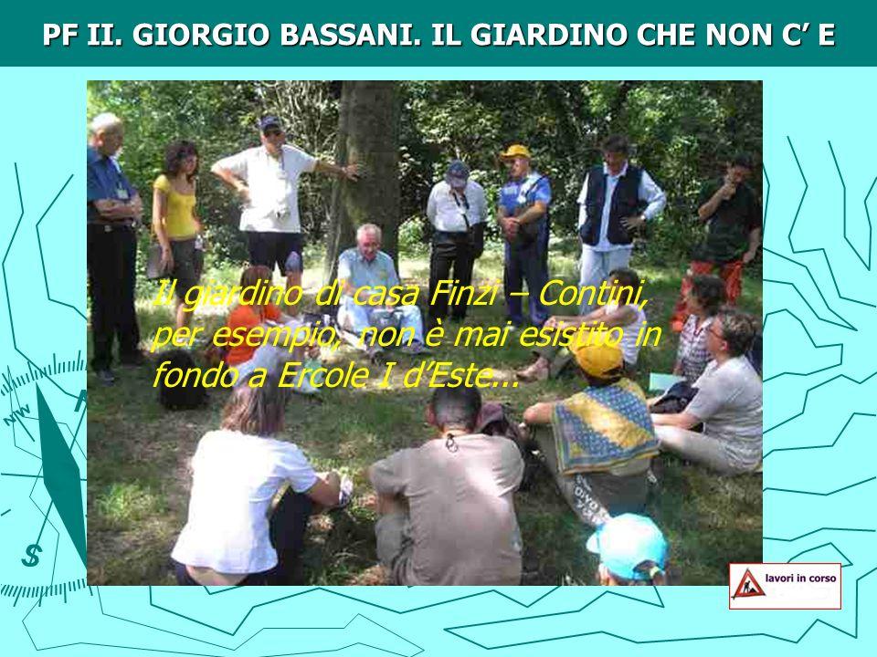 PF II. GIORGIO BASSANI. IL GIARDINO CHE NON C' E