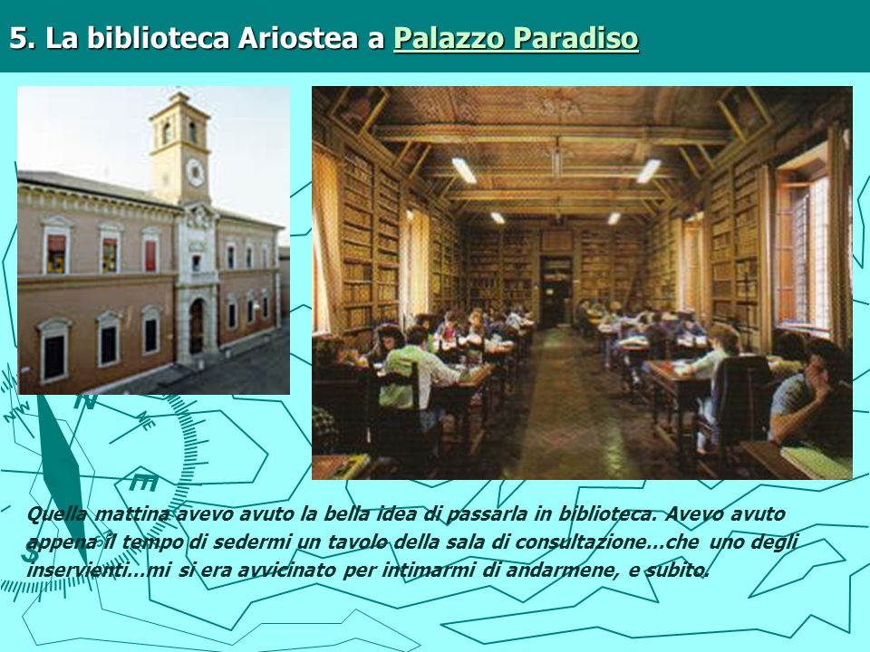 5. La biblioteca Ariostea a Palazzo Paradiso