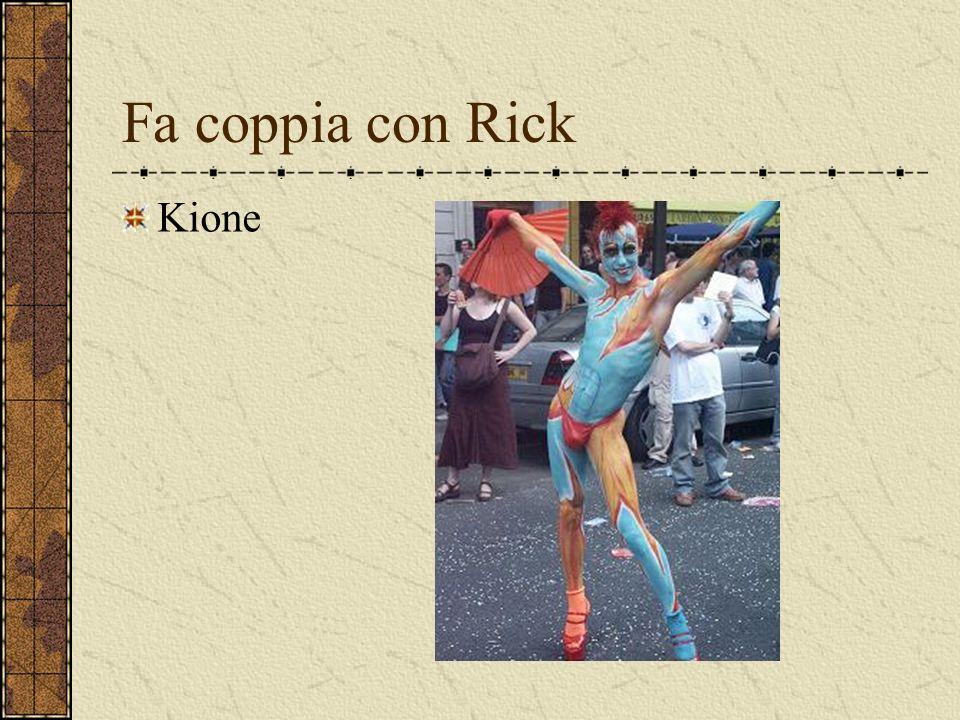 Fa coppia con Rick Kione