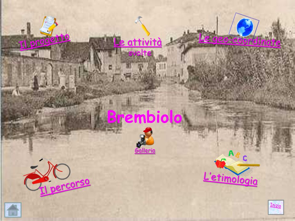 Brembiolo Il progetto Le geo-coordinate Le attività L'etimologia