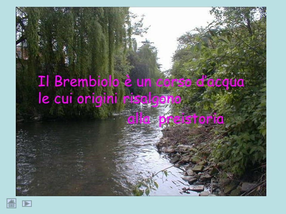 Il Brembiolo è un corso d'acqua le cui origini risalgono