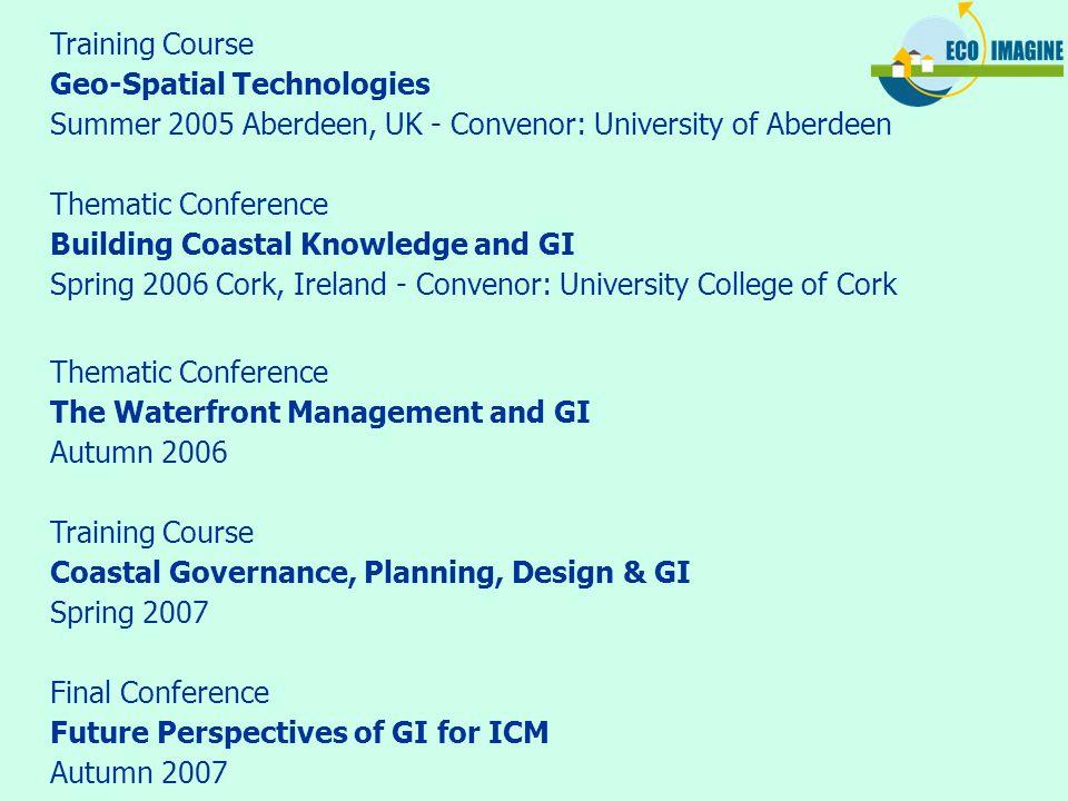 Training Course Geo-Spatial Technologies. Summer 2005 Aberdeen, UK - Convenor: University of Aberdeen.
