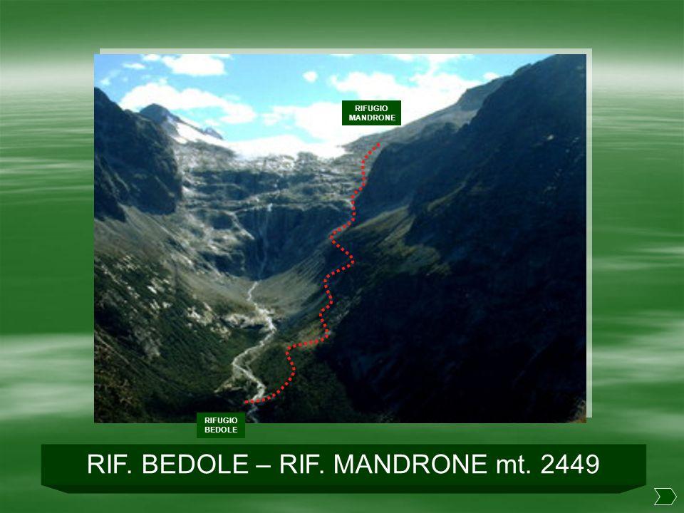 RIF. BEDOLE – RIF. MANDRONE mt. 2449