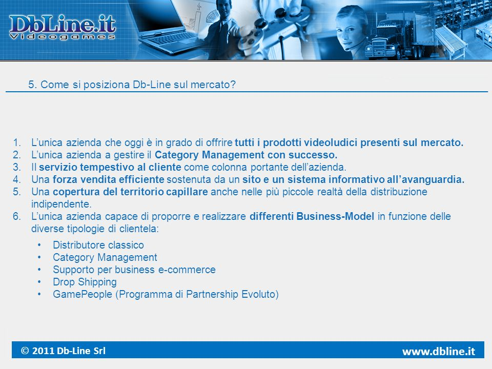 www.dbline.it 5. Come si posiziona Db-Line sul mercato