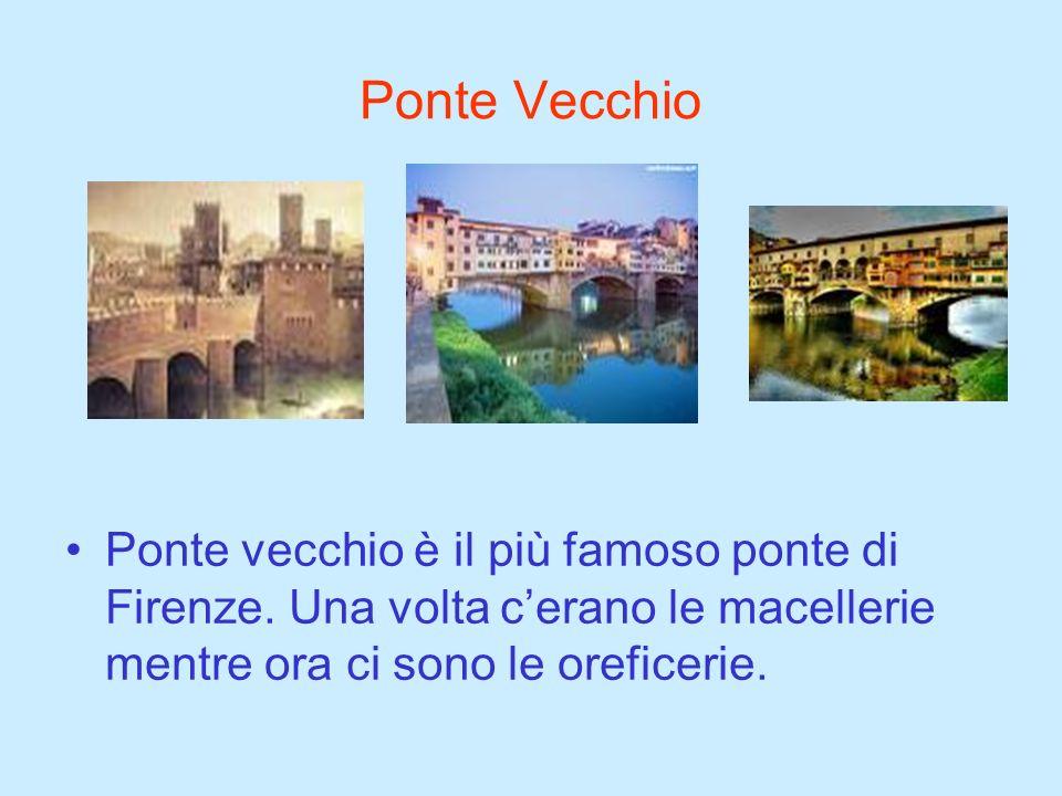Ponte Vecchio Ponte vecchio è il più famoso ponte di Firenze.