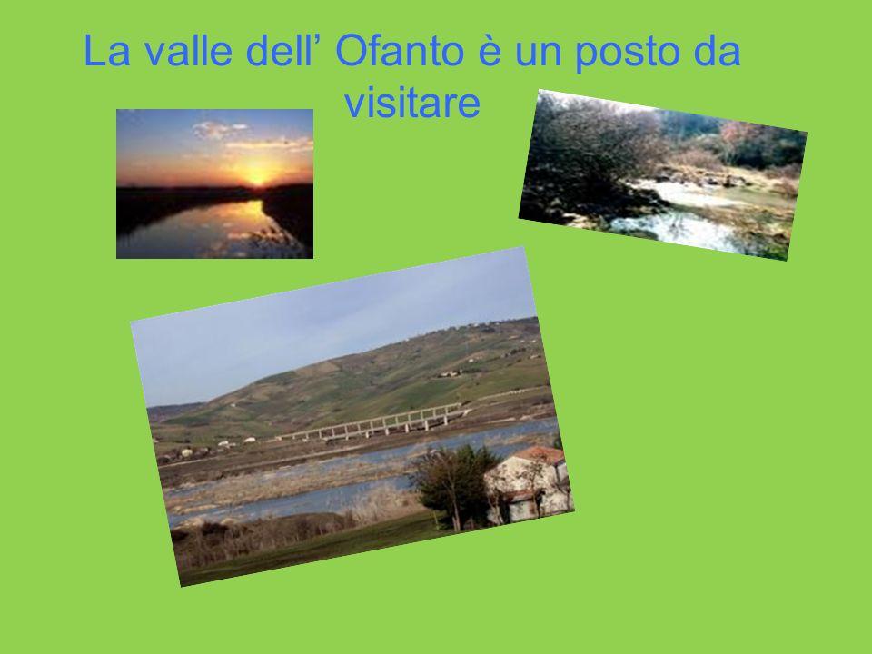 La valle dell' Ofanto è un posto da visitare