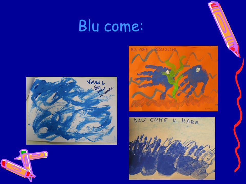 Blu come: