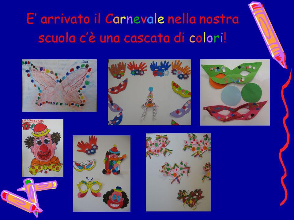 E' arrivato il Carnevale nella nostra scuola c'è una cascata di colori!