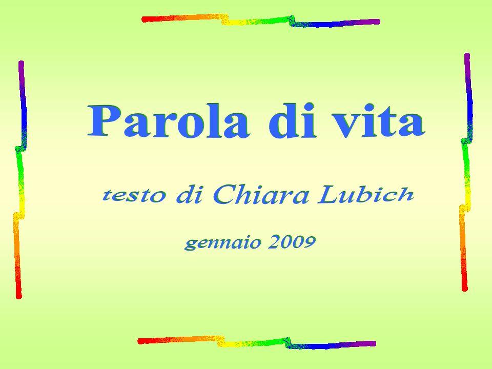 Parola di vita testo di Chiara Lubich gennaio 2009