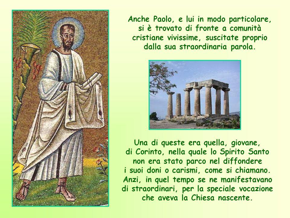 Anche Paolo, e lui in modo particolare, si è trovato di fronte a comunità cristiane vivissime, suscitate proprio dalla sua straordinaria parola.