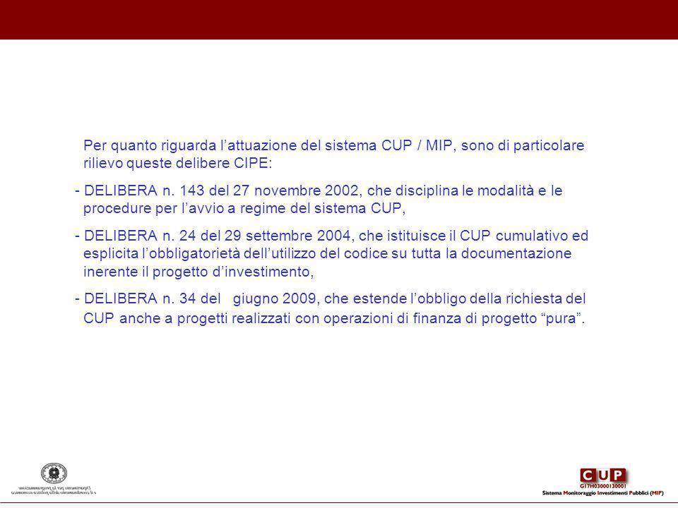 Per quanto riguarda l'attuazione del sistema CUP / MIP, sono di particolare rilievo queste delibere CIPE: