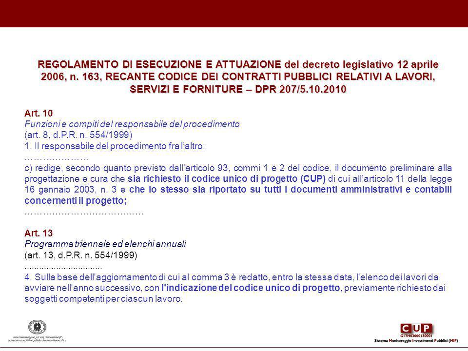 REGOLAMENTO DI ESECUZIONE E ATTUAZIONE del decreto legislativo 12 aprile 2006, n. 163, RECANTE CODICE DEI CONTRATTI PUBBLICI RELATIVI A LAVORI, SERVIZI E FORNITURE – DPR 207/5.10.2010