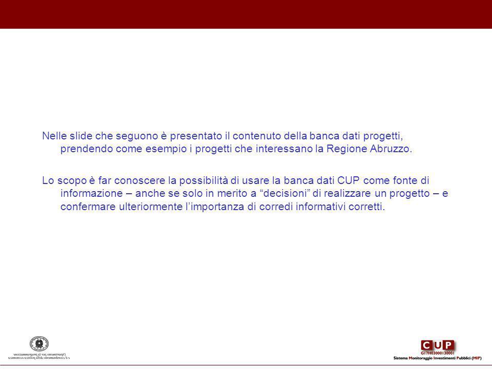 Nelle slide che seguono è presentato il contenuto della banca dati progetti, prendendo come esempio i progetti che interessano la Regione Abruzzo.