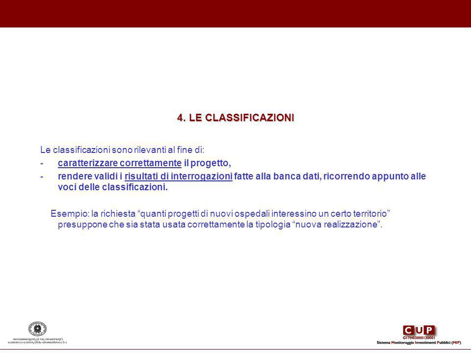 4. LE CLASSIFICAZIONI Le classificazioni sono rilevanti al fine di: